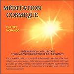 Méditation cosmique: Régénération - Vitalisation - Stimulation du bien-être et de la réussite | Philippe Morando