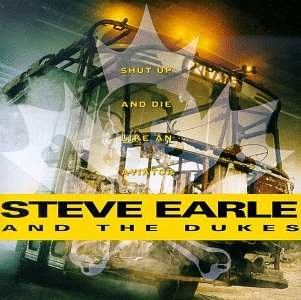 Steve Earle & The Dukes - Fearless Heart Lyrics - Zortam Music
