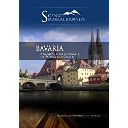 Naxos Scenic Musical Journeys Bavaria A Musical Tour of Bavaria, its Palaces and Castles