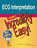 img - for ECG Interpretation Made Incredibly Easy! (Incredibly Easy! Series ) 5th (fifth) Edition published by Lippincott Williams & Wilkins (2010) book / textbook / text book