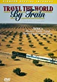 Travel the World By Train: Africa