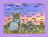 echange, troc Sabine Minssieux - La Terre, mon univers