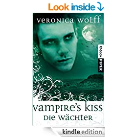 Vampire's Kiss: Die W�chter 2 (German Edition)