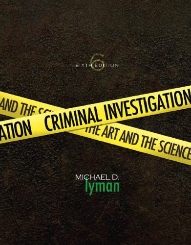 Criminal Investigation: The Art and the Science (6th...