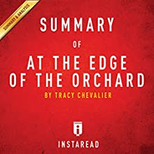 Summary of At the Edge of the Orchard: by Tracy Chevalier   Includes Analysis Audiobook by  Instaread Narrated by Susan Murphy