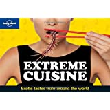 Extreme Cuisine (Lonely Planet General Pictorial)by Lonely Planet