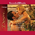 To Tempt a Sheikh (       UNABRIDGED) by Olivia Gates Narrated by Suzanne Cypress