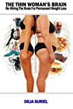 The Thin's Woman Brain: Rewiring the Brain for Permanent Weight Loss