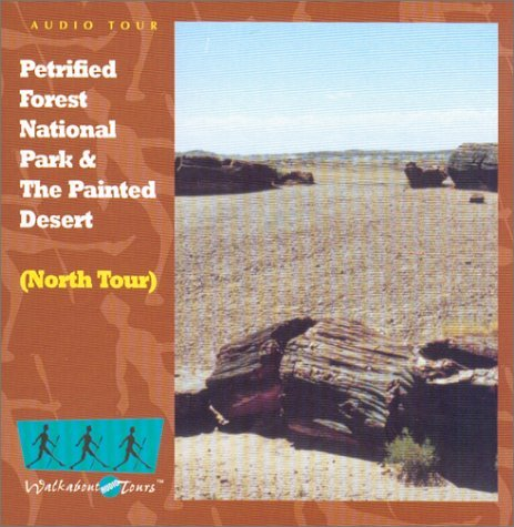 Petrified Forest National Park and the Painted Desert - Northbound CD by Walkabout Audio Tours (2000-09-01)