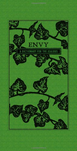 Envy: A Dictionary for the Jealous (Deadly Dictionaries)