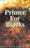 Primer for Blacks (0883780569) by Brooks, Gwendolyn