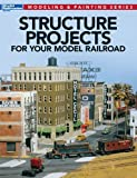 Structure Projects for Your Model Railroad (Modeli...