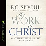 The Work of Christ: What the Events of Jesus' Life Mean for You | R. C. Sproul