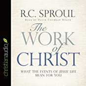 The Work of Christ: What the Events of Jesus' Life Mean for You | [R. C. Sproul]