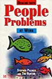 Dealing With People Problems at Work (0077091779) by Palmer, Stephen