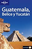 img - for Guatemala, Belice y Yucatan (Country Guide) (Spanish Edition) book / textbook / text book