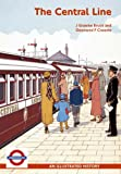 J.Graeme Bruce The Central Line: An Illustrated History