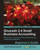 img - for Gnucash 2.4 Small Business Accounting: Beginner's Guide book / textbook / text book