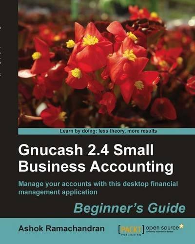 Books download free ebooks Gnucash 2.4 Small Business Accounting: Beginner's Guide 9781849513869 (English literature) by Ashok Ramachandran