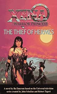The Thief of Hermes (Xena, Warrior Princess) by Ru Emerson