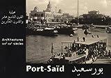 echange, troc Marie-Laure Crosnier-Leconte, Gamal Ghitani, Naguib Amin, Collectif - Port-Saïd : Architectures XIXe-XXe siècles Edition bilingue français-arabe