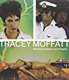 img - for Tracey Moffat: Between Dreams and Reality book / textbook / text book