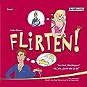Flirten! Hörspiel von Bettina Brömme Gesprochen von: Carin C. Titze, Marina Galic, Stefan Wilkening