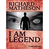 I Am Legend (RosettaBooks into Film Book 1) ~ Richard Matheson