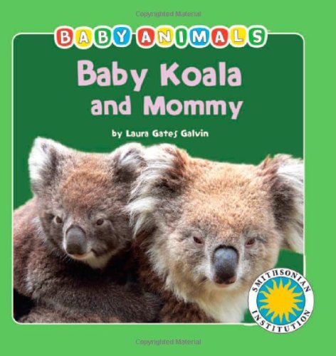 Baby Koala and Mommy (Baby Animals Book & Toy Sets) (with stuffed toy baby animal) (Smithsonian Baby Animals)