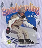 Snowboarding in Action (Sports in Action)