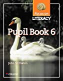 Focus on Literacy: Pupil Textbook Bk.6 (000302511X) by McIlwain, John