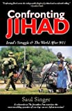 img - for Confronting Jihad: Israel's Struggle & The World After 9/11 book / textbook / text book