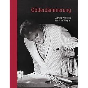 Götterdämmerung. Luchino Viscontis deutsche Trilogie
