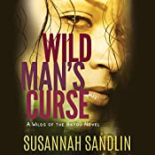 Wild Man's Curse: Wilds of the Bayou, Book 1 | Susannah Sandlin