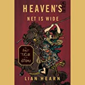 Heaven's Net Is Wide: A Prequel to Tales of the Otori | Lian Hearn