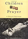 Children and Prayer: A Shared Journey (0835808033) by Cloyd, Betty Shannon