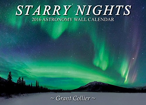 Starry Nights 2016 Astronomy Wall Calendar - Grant Collier