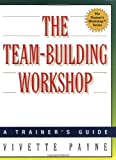 img - for The Team-Building Workshop by Vivette Payne (2001-02-15) book / textbook / text book