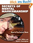 Secrets of Mental Marksmanship: How t...