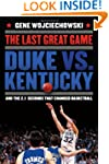 The Last Great Game: Duke vs. Kentuck...