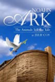 Noah's Ark: The Animals Tell the Tale