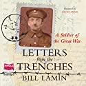 Letters from the Trenches (       UNABRIDGED) by Bill Lamin Narrated by Geoff Annis