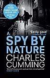 A Spy by Nature (Alec Milius 1) by Cumming, Charles (2012) Charles Cumming