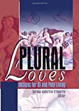img - for Plural Loves: Designs for Bi and Poly Living by Serena Anderlini-D'Onofrio (2005-01-21) book / textbook / text book