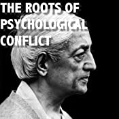 The Roots of Psychological Conflict | [Jiddu Krishnamurti]