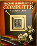 img - for Teaching History With a Computer: A Complete Guide for College Professors book / textbook / text book