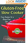 Gluten-Free Slow Cooker: Easy Recipes...