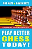 img - for Play Better Chess Today! by Rosalyn Katz (2011-09-27) book / textbook / text book