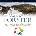 The Battle for Christabel (       UNABRIDGED) by Margaret Forster Narrated by Susan Jameson