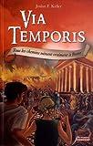 Via Temporis, Tome 3 : Tous les chemins mènent vraiment à Rome